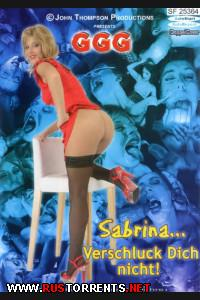 Сабрина... Не задыхайся! | Sabrina... Verschluck Dich Nicht!