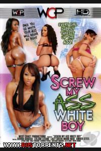 Постер:Трахни мою сраку Белый мальчик