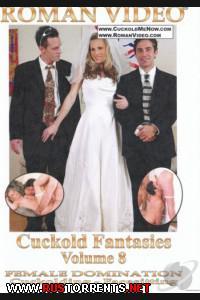 Фантазии рогоносца 8   Cuckold Fantasies Vol 8
