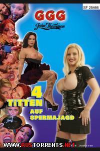 Постер: Четыре титьки на спермо-охоте (John Thompson, GGG)
