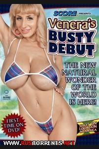 ��������� ����� ������ / Venera's Busty Debut (2011) DVDRip  
