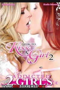 Как Поцеловать Девушку 2 | How To Kiss A Girl 2