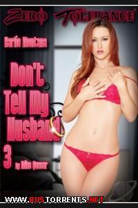 Не говорите моему мужу #3   Don't Tell My Husband #3