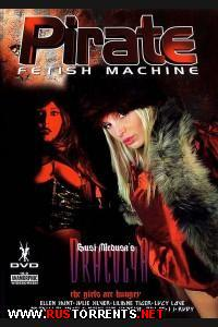 Дракула: девочки проголодались. | Draculya - The Girls Are Hungry: Pirate Fetish Machine.