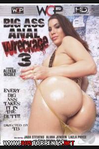 Большое Анальное Крушение Задницы #3   Big Ass Anal Wreckage #3