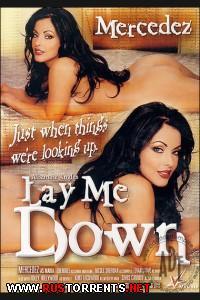 Положи Меня Снизу | Lay Me Down
