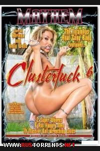 ����� 6 | Clusterfuck 6