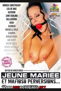 Жан Мари и Развлечения Мафии   Jeune Mariee et Mafioso Perversions