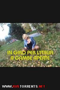 Турне по Италии   In Giro Per Litalia A Gambe Aperte