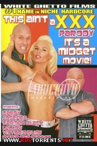 Это кино карлика | This Aint A XXX Parody - It's A Midget Movie