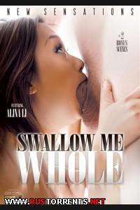 Проглоти Меня Полностью   Swallow Me Whole