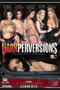 Темные Извращения #2 | Dark Perversions #2