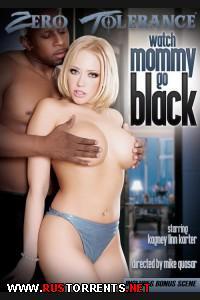 Смотрите - моя мама идёт к чёрному | Watch Mommy Go Black