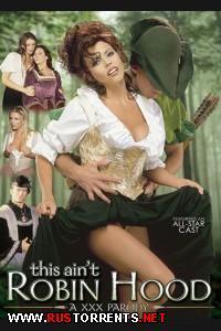 Это Не Робин Гуд : ХХХ Пародия | This Ain't Robin Hood: A XXX Parody