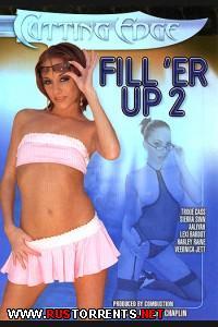 Засади по полной 2 | Fill 'Er Up 2