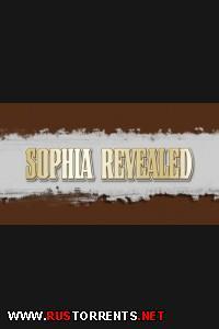 София раскрывается  | Sophia Revealed