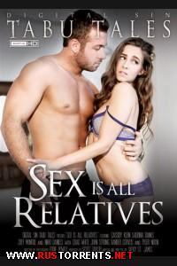 Sex Is All Relatives |