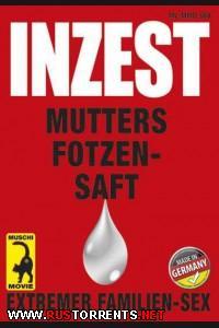 ������ ������ #52 - ������ ������� ���������   Inzest-Saue #52 / Mutters Fotzen-Saft