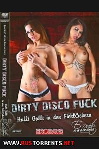 Грязная трах-дискотека | Dirty Disco Fuck - Halli Galli In Den Ficklöchern
