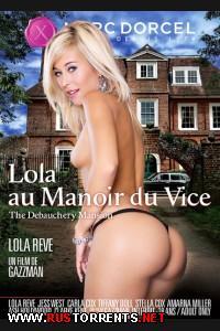 ���������� ������� | Lola Reve Au Manoir Du Vice / The Debauchery Mansion