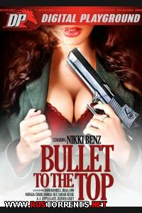 Bullet To The Top / ���� � ������ (1080p) |